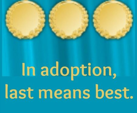 In Adoption, Last Means Best