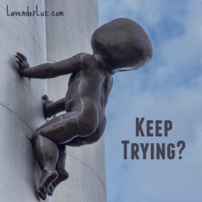 tenacity keep trying?