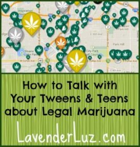 How to Talk with Your Tweens & Teens about Marijuana