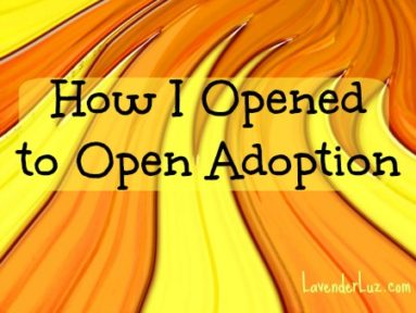 How I Opened to Open Adoption: a #LivingFearless Post