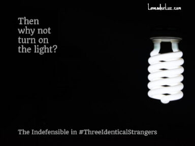Defending the Indefensible in Three Identical Strangers