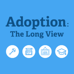Podcast for Adoption: The Long View