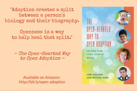 adoption creates a split between a person's biology and their biology. openness is a way to help heal that split.