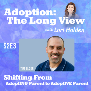 Tim Elder on adopting and adoptive parenting