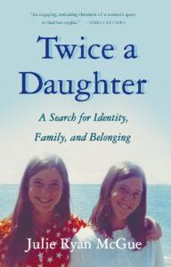 julie mcgue's memoir twice a daughter